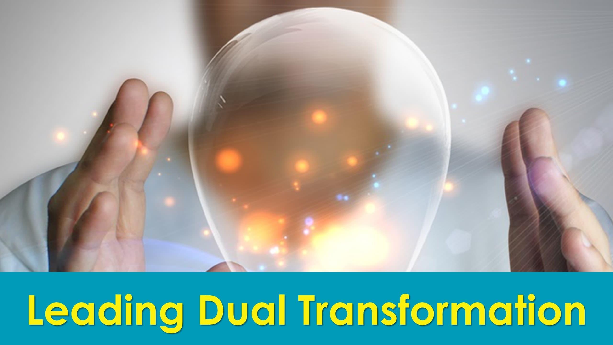 Leading Dual Transformation Slide 1