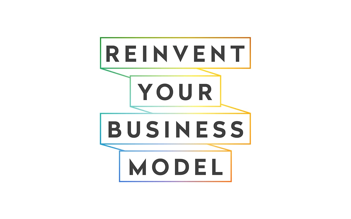the idea in 5 reinvent your business model