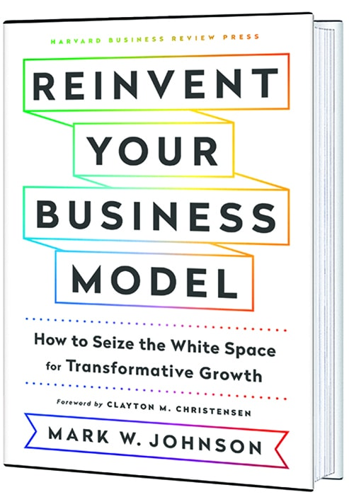 Reinvent your business model how to seize the white space for reinvent your business model malvernweather Choice Image